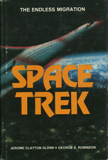 SPACE TREK: The Endless Migration by Jerome Glenn and George Robinson (1978 HC)