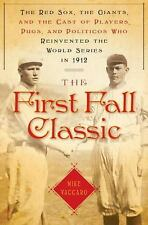 The First Fall Classic: The Red Sox, the Giants and the Cast of Player-ExLibrary