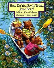 How Do You Say It Today, Jesse Bear? by Nancy White Carlstrom (1992, Reinforced)
