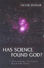 Has Science Found God? The Latest Results in the Search for Purpose in the Unive