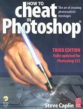 How to Cheat in Photoshop: The art of creating photorealistic montages - updated