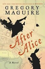 After Alice by Gregory Maguire (2015, Hardcover)