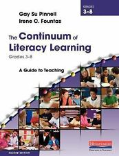 The Continuum of Literacy Learning, Grades 3-8 : A Guide to Teaching by Irene C.