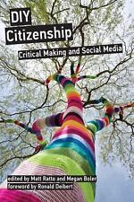 DIY Citizenship : Critical Making and Social Media (2014, Paperback)