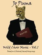 Jo Puma - Wild Choir Music - Vol. 1 : Based on 12 Beloved Sacred Harp Songs...