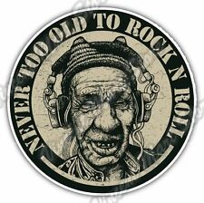 """Never Too Old To Rock n Roll Music Song Car Bumper Vinyl Sticker Decal 4.6"""""""