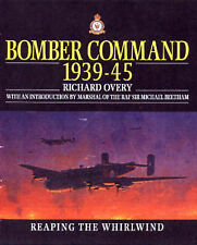 Bomber Command, 1939-45: Reaping the Whirlwind by R. J. Overy (Hardback, 1997)