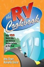 The RV Cookbook: Over 100 Quick, Easy,and Delicious Recipes to Enjoy on the Road