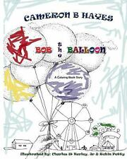 Bob the Balloon by Cameron Hayes (2012, Paperback, Large Type)