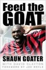 Feed the Goat: The Shaun Goater Story, Goater, Shaun, Clayton, David, New Book