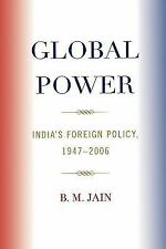 Global Power: India's Foreign Policy, 1947-2006