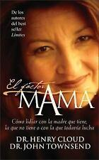 El Factor Mamá : Cómo Lidiar con la Madre Que Tiene, la Que No Tiene o con la...