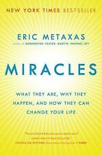 Miracles: What They Are, Why They Happen, and How