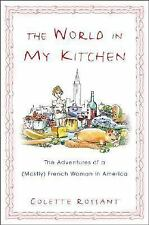 The World in My Kitchen: The Adventures of a (Mostly) French Woman in -ExLibrary