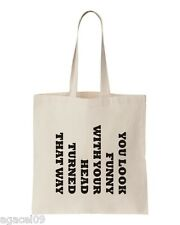 You Look Funny Tote Bag Joke Slogan Bags 100% cotton Funny Cool Present
