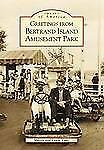 Greetings from Bertrand Island Amusement Park (NJ)  (Images of America), Laura K