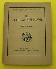 Les arts musulmans ( Art et architecture ) - Gaston Migeon - 1926