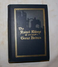The Ruined Abbeys of Great Britain by Ralph Adam Cram. The Churchman Co., New Y
