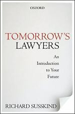 Tomorrow's Lawyers : An Introduction to Your Future by Richard Susskind...