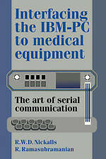 Interfacing the Ibm-Pc to Medical Equipment: the Art of Serial-ExLibrary