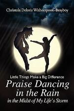 Praise Dancing in the Rain in the Midst of My Life's Storm-ExLibrary