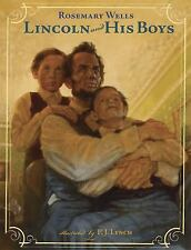New Lincoln and His Boys by Rosemary Wells (Hardcover)