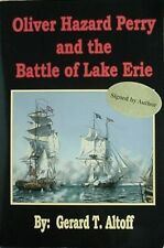 OLIVER HAZARD PERRY & THE BATTLE OF LAKE ERIE, 1999 BOOK ***SIGNED***