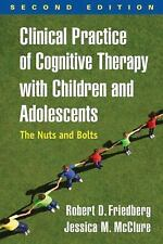 Clinical Practice of Cognitive Therapy with Children and Adolescents, Second Edi