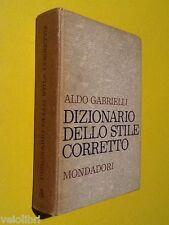 GABRIELLI Aldo, Dizionario dello stile corretto. 1960, Arnoldo Mondadori Editore