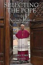 NEW - Selecting the Pope: Uncovering the Mysteries of Papal Elections