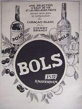 PUBLICITÉ 1925 BOLS EAUX DE VIE ET LES MEILLEURS FRUITS CURACAO - ADVERTISING