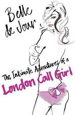 The Intimate Adventures of a London Call Girl by Belle De Jour (Paperback, 2005)