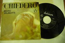 """MARIO ZELINOTTI"""" CHIEDERO'-disco 45 giri DURIUM It 1964 """"  PRIMO DISCO"""
