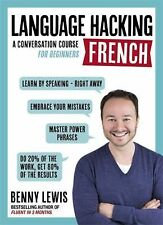 Language Hacking French: A Conversation Course for Beginners by Benny Lewis 9/16