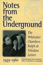 Notes from the Underground: The Whittaker Chambers--Ralph De Toledano Letters, 1