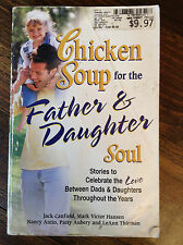 Chicken Soup for the Father and Daughter Soul- Jack Canfield (paperback) s#2983
