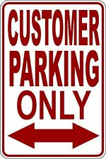 "CUSTOMER PARKING ONLY NO PARKING SIGN 9""X12"""