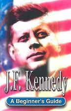 J.F. Kennedy: A Beginner's Guide-ExLibrary