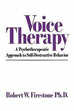 Voice Therapy : A Psychotherapeutic Approach to Self-Destructive Behavior by...