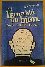 La Banalite Du Bien ; Contre Le Culte Des Differences - Guy Konopnicki