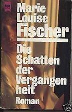 Marie Louise Fischer - Die Schatten der Vergangenheit