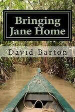 Bringing Jane Home : Tangling with Mobsters and Pirates on the Amazon River...