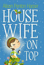 Housewife on Top by Alison Penton Harper (Paperback, 2007)