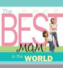 The Best Mom in the World by Howard Books Staff (2008, Small Hardcover) NEW