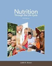 Nutrition Through the Life Cycle by Judith E. Brown Paperback Book 5th Ed. 2014