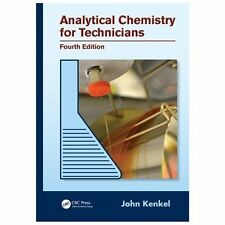 Analytical Chemistry for Technicians, Fourth Edition by John Kenkel (2013,...