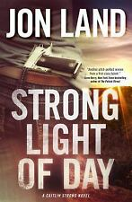 Caitlin Strong Novels: Strong Light of Day 7 by Jon Land (2016, Paperback)