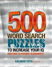 500 Word Search Puzzles to Increase Your IQ by Kalman Toth M.A. M.PHIL....