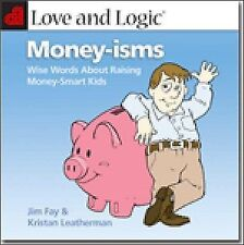 Love and Logic Money-Isms : Wise Words about Raising Money-Smart Kids by Jim...