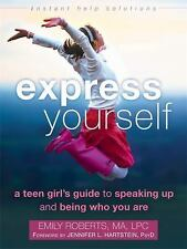 NEW - Express Yourself: A Teen Girl's Guide to Speaking Up and Being Who You Are